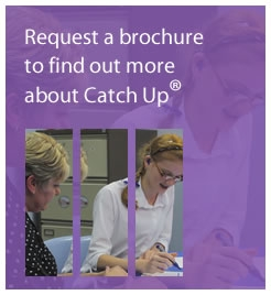Request a brochure to find out more about Catch Up